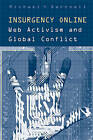 Insurgency Online: Web Activism and Global Conflict by Michael York Dartnell (Paperback, 2005)