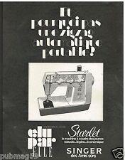 Publicité Advertising 1973 La Machine à coudre Starlet de Singer
