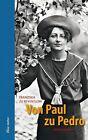 Von Paul zu Pedro von Franziska zu Reventlow (2013, Gebundene Ausgabe)