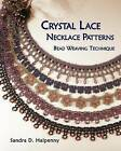 Crystal Lace Necklace Patterns, Bead Weaving Technique by Sandra D Halpenny (Paperback / softback, 2012)