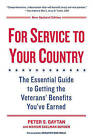 For Service to Your Country: The Essential Guide to Getting the Veterans' Benefits You've Earned by Marian Edelman Borden, Peter S Gaytan (Paperback / softback, 2015)