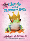 Cloudy with a Chance of Boys by Megan McDonald (Hardback, 2011)