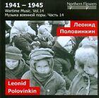 Wartime Music 1941-1945, Vol. 14: Leonid Polovinkin (CD, Nov-2011, Northern Flowers)