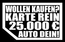 2 STÜCK AUFKLEBER Wollen Kaufen VERKAUF NIX KARTE MEINS! Autoscheibe Autohändler