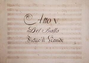 Spartito Manoscritto - Atto V Del Ballo Pietro il Grande secolo XIX