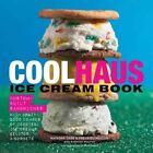 Coolhaus Ice Cream Book by Natasha Case, Kathleen Squires, Freya Estreller (Hardback, 2014)