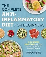The Complete Anti-Inflammatory Diet for Beginners: A No-Stress Meal Plan with Ea