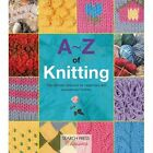 A-Z of Knitting: The Ultimate Guide for the Beginner Through to the Advanced Knitter by Country Bumpkin Publications (Paperback, 2016)