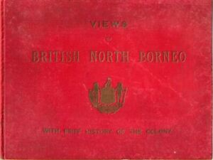 Views-of-British-North-Borneo-with-a-Brief-History-of-the-Colony-First-Edition