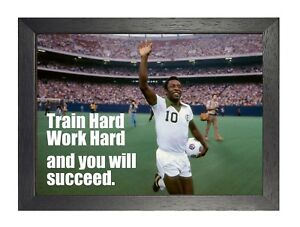 Pele 4 Strong Motivation Determination Inspiration Quote Poster Sport Star Photo