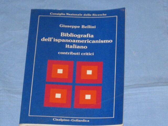 BIBLIOGRAFIA DELL' ISPANOAMERICANISMO ITALIANO - Giuseppe Bellini  (C3)