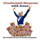Crackerjack Moments with Jesus by Freddie Power, Jenny Champion (Paperback / softback, 2012)