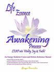 Life Essence Awakening Process- An Energy Medicine Course and Holistic Reference Manual by Jaya Sarada (Paperback, 2005)