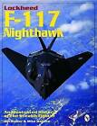 Lockheed F-117 Nighthawk: An Illustrated History of the Stealth Fighter by William G. Holder, Mike Wallace (Paperback, 2004)