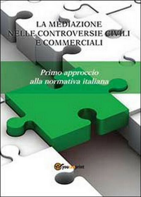 La mediazione nelle controversie civili e commerciali. Primo approccio