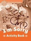 Oxford Read and Imagine: Beginner: I'm Sorry Activity Book by Paul Shipton (Paperback, 2014)