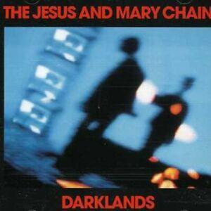 Jesus-And-Mary-Chain-Darklands-Remastered-NEW-CD