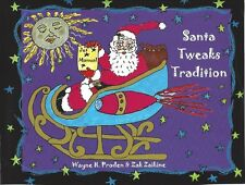 NEW - Santa Tweaks Tradition (1st limited edition) A Childrens Christmas Story