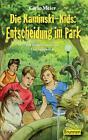 Entscheidung im Park / Die Kaminski-Kids Bd. 8 von Carlo Meier (2007, Kunststoffeinband)