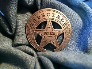 Nice Old West Badge ' Special Police ' western*cowboy*novelty*SASS