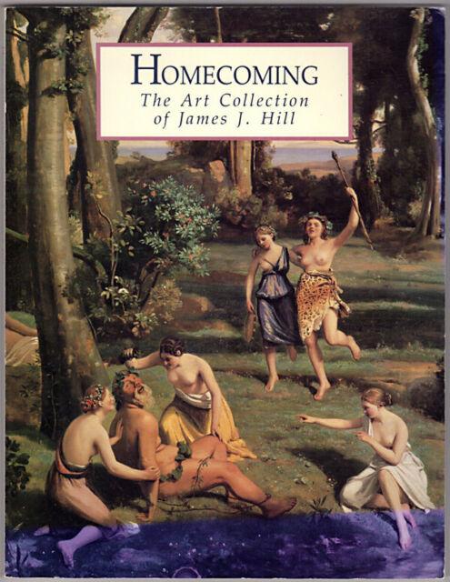 Homecoming: The Art Collection of James J. Hill ~ Hancock, Jane H.; Ffolliott, S