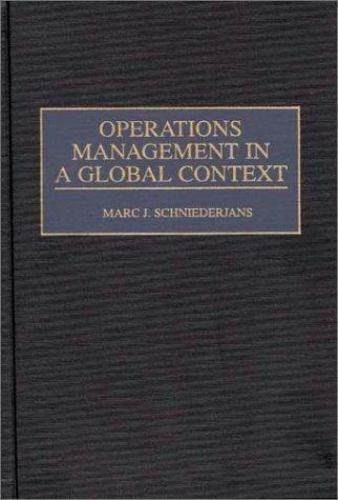 Operations Management in a Global Context Hardcover Marc J. Schniederjans