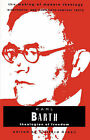 Karl Barth: Theologian of Freedom by Augsburg Fortress (Paperback, 1991)