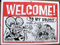 Rat Fink  Welcome To My House  Sign High Visibility Just Being Friendly