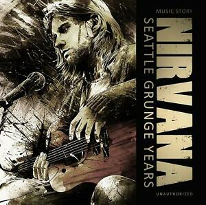 NIRVANA-SEATTLE-GRUNGE-YEARS-MUSIC-STORY-UNAUTHORIZED-CD-NEU
