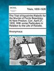 The Trial of Agostinho Rabello for the Murder of Ferris Beardsley, at New-Preston, Con. April 27, 1835. with Some Particulars in Relation to the Life of Rabello. by Anonymous (Paperback / softback, 2012)