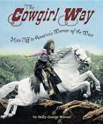 Cowgirl Way von Holly George-Warren (2015, Taschenbuch)
