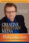 Creative Christian Media by Phil Cooke (Paperback / softback, 2006)