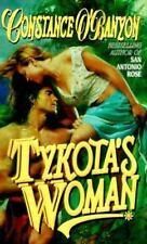 Tykota's Woman by Constance O'Banyon (2007, Paperback)  Good