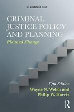 Criminal Justice Policy and Planning by Wayne N. Welsh and Philip W. Harris...