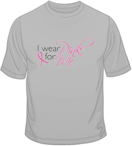 I wear Pink For Me Breast Cancer Awareness  T Shirt 10668