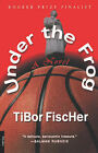 Under the Frog by Tibor Fischer (Paperback / softback)