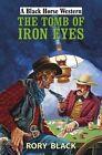 The Tomb of Iron Eyes by Rory Black (Hardback, 2015)