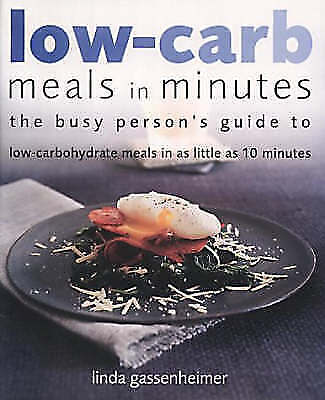 """""""AS NEW"""" Gassenheimer, Linda, Low-carb Meals in Minutes, Paperback Book"""