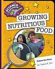 Growing Nutritious Food by Tamra B Orr (Hardback, 2015)