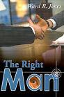 The Right Man by Ward R Jones (Paperback / softback, 2000)