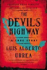 The Devil's Highway : A True Story by Luis Alberto Urrea (2005, Paperback)