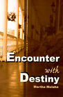 Encounter with Destiny by Martha Melahn (Paperback / softback, 2000)