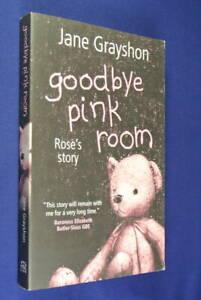 GOODBYE-PINK-ROOM-Jane-Grayshon-ROSE-039-S-STORY-Child-Abuse-Bio-Book