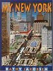 My New York by Kathy Jakobsen Hallquist (1993, Hardcover)