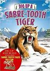 Dig Up a Sabre Tooth Tiger by Arcturus Publishing (Board book, 2016)