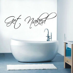 Image Is Loading Get Naked Wall Art Quote Vinyl Transfer Decal