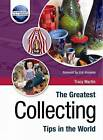 The Greatest Collecting Tips in the World by Tracy Martin (Hardback, 2008)