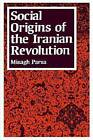 Social Origins of the Iranian Revolution by Misagh Parsa (Paperback, 1989)