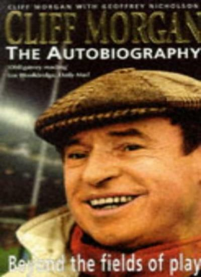 Cliff Morgan: The Autobiography - Beyond the Fields of Play By  .9780340657423