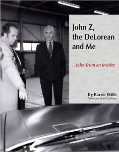 John-Z-the-DeLorean-and-Me-by-Barrie-Wills-SIGNED-FIRST-EDITION